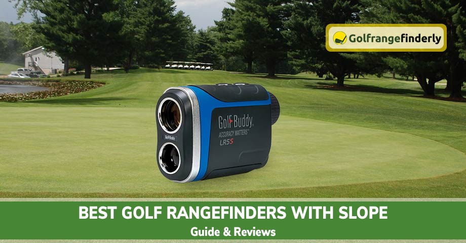 Best Golf Rangefinders with Slope