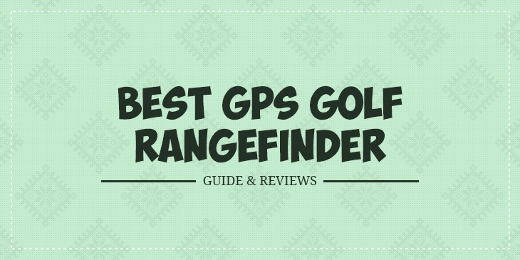 best golf gps rangefinders 2018