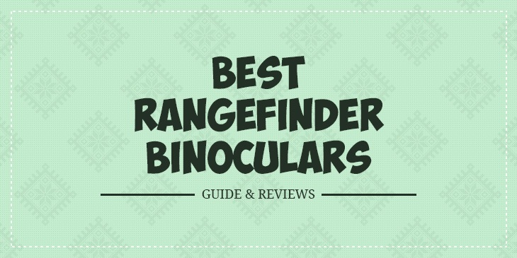 Best Rangefinder Binoculars 2018 – Guide & Reviews