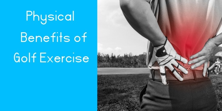 Physical Benefits of Golf Exercise